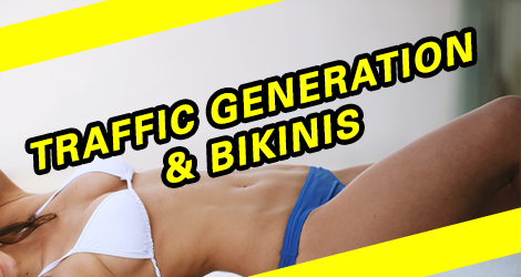 Traffic Generation & Bikinis