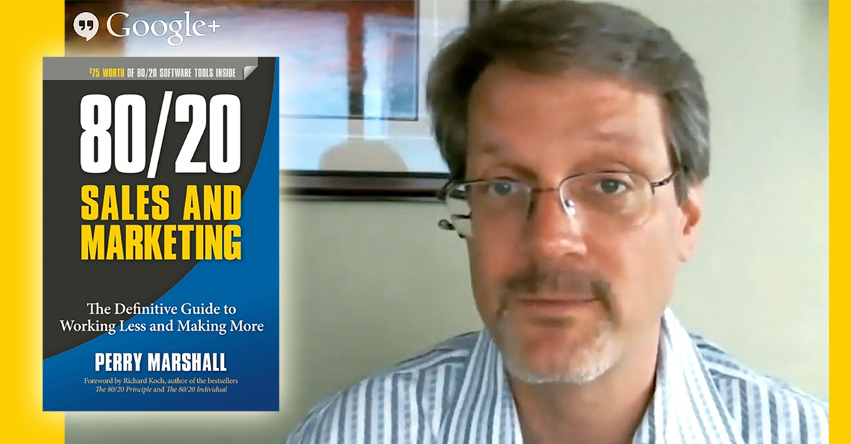 Perry Marshall's 80/20 Rule To Supercharge Your Sales and Marketing
